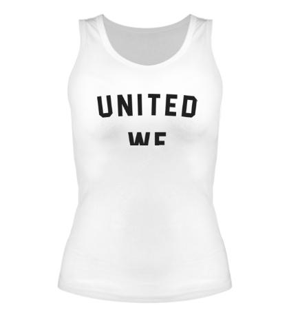 Женская майка United we dream