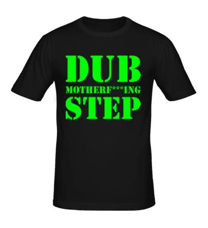 Мужская футболка Dub Motherfucking Step Glow