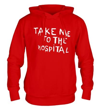 Толстовка с капюшоном Take me to the hospital