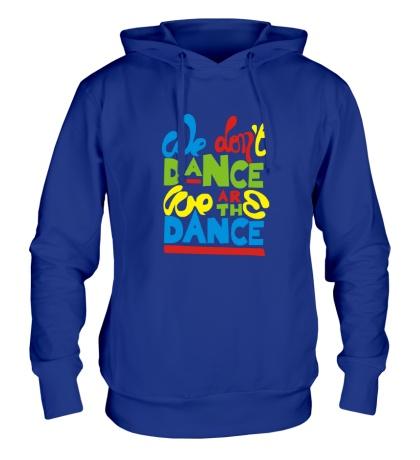 Толстовка с капюшоном We are the Dance