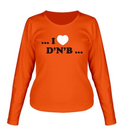 Женский лонгслив I Love DnB