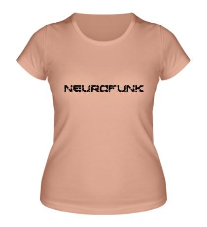 Женская футболка Neurofunk