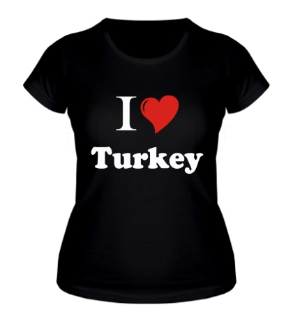Женская футболка I love turkey