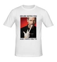 Мужская футболка House Hates You