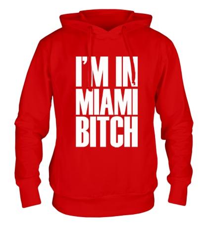 Толстовка с капюшоном Im In Miami Bitch
