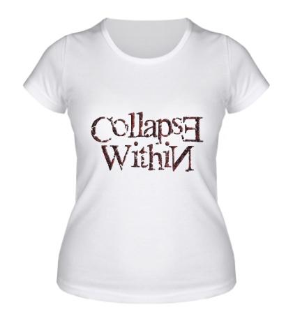 Женская футболка Collapse Within