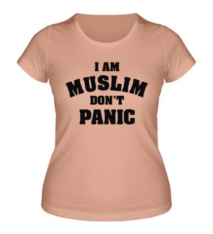 Женская футболка I am muslim, dont panic