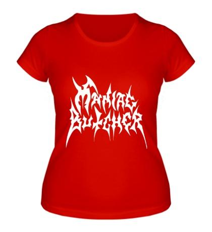 Женская футболка Maniac Butcher