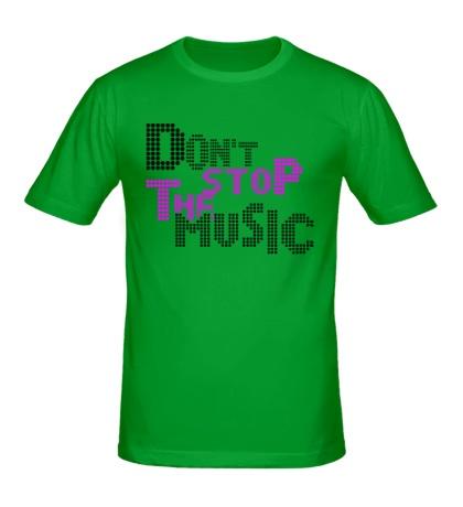 Мужская футболка Dont stop the music