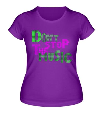 Женская футболка Dont stop the music
