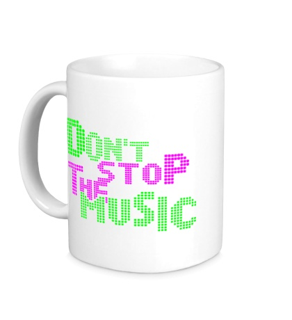 Керамическая кружка Dont stop the music
