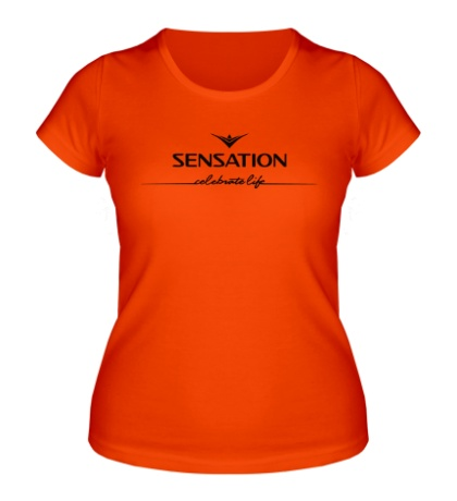 Женская футболка Sensation: Celebrate Life