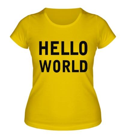 Женская футболка Hello World
