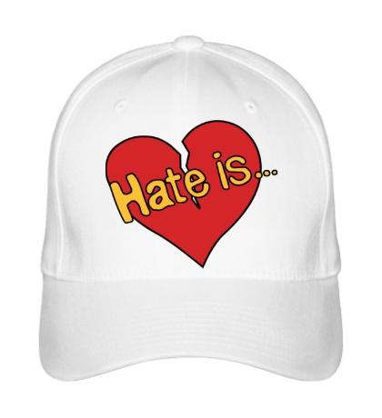 Бейсболка Hate is...
