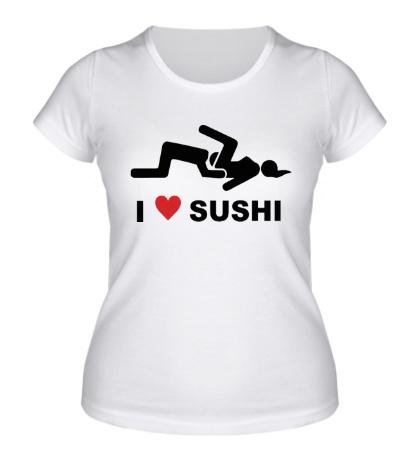 Женская футболка I love sushi