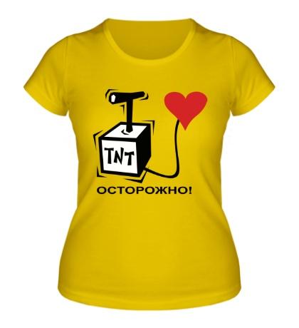 Женская футболка «Осторожно! Сердце, взрывчатка»