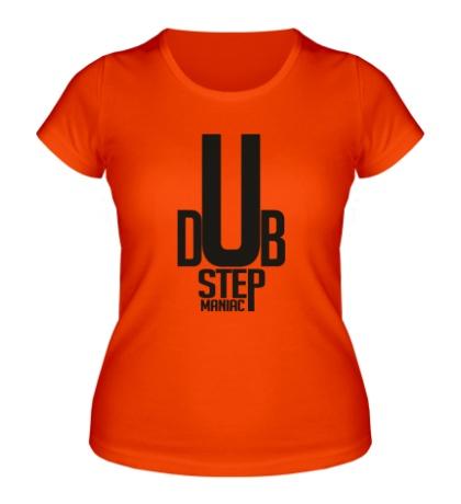 Женская футболка Dubstep Maniac