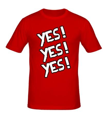 Мужская футболка Yes! Yes! Yes!