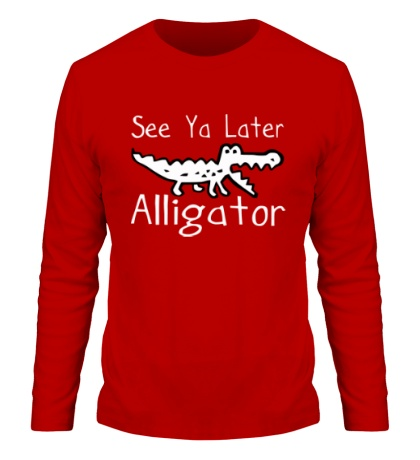 Мужской лонгслив See Ya Late, Alligator