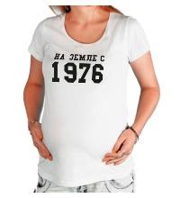 Футболка для беременной На земле с 1976