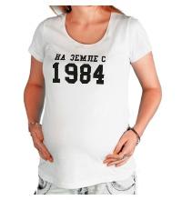 Футболка для беременной На земле с 1984