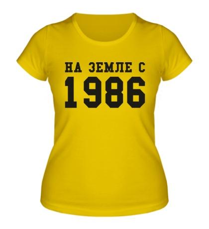 Женская футболка На земле с 1986