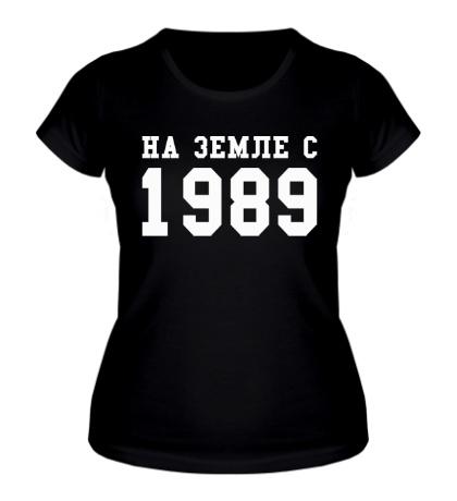Женская футболка На земле с 1989