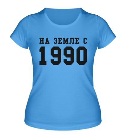 Женская футболка На земле с 1990