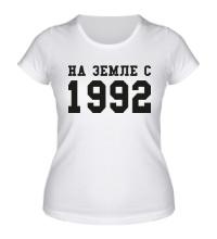Женская футболка На земле с 1992