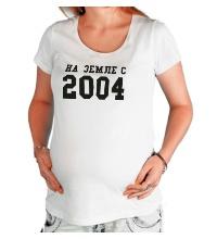 Футболка для беременной На земле с 2004