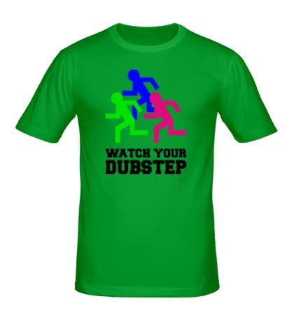 Мужская футболка Watch your DubStep