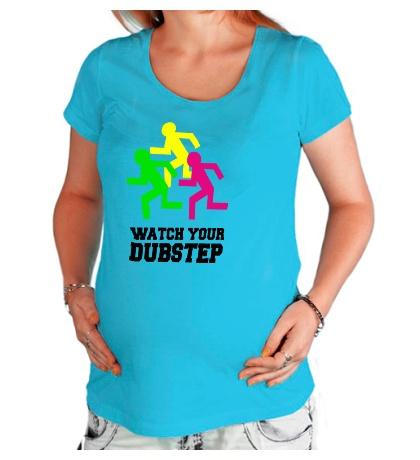 Футболка для беременной Watch your DubStep