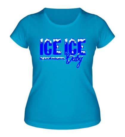 Женская футболка Ice Ice Baby