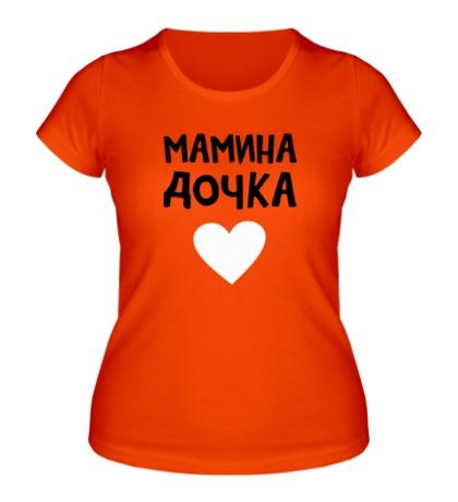 Женская футболка «Мамина дочка»