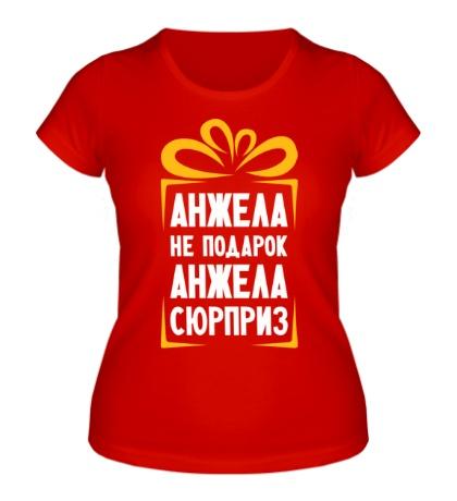 Женская футболка Анжела не подарок