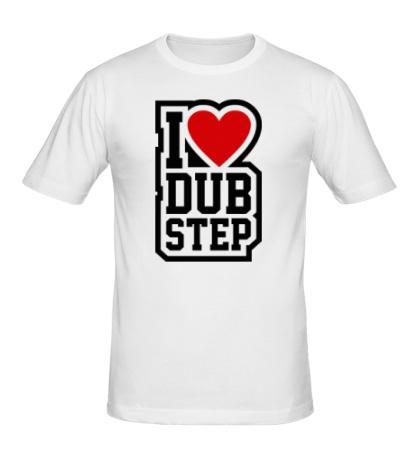 Мужская футболка I love DubStep