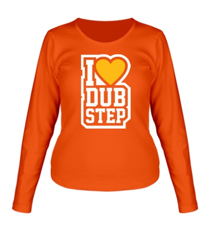 Женский лонгслив I love DubStep