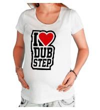 Футболка для беременной I love DubStep