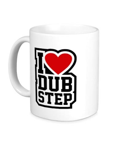 Керамическая кружка I love DubStep