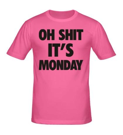 Мужская футболка Oh Shit, its Monday