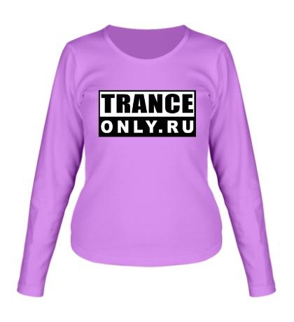 Женский лонгслив Trance Only