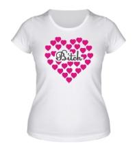 Женская футболка Bitch сердце