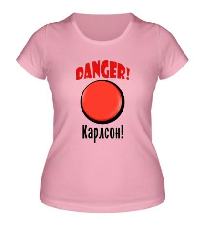Женская футболка Danger! Карлсон
