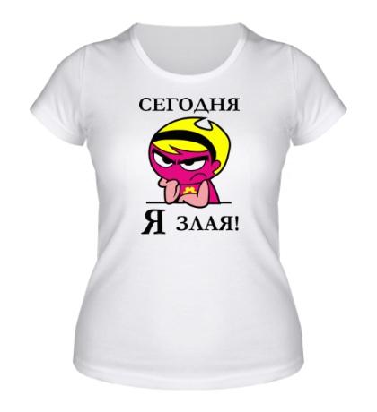 Женская футболка Сегодня я злая!