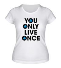Женская футболка You Only Live Once