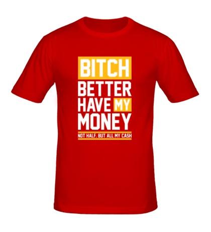 Мужская футболка Have my Money