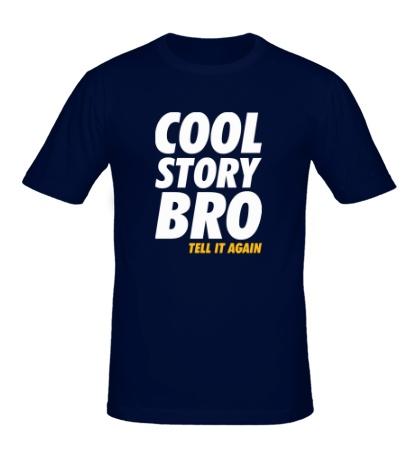 Мужская футболка Cool Story Bro: Tell it again