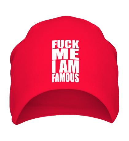 Шапка Fuck Me I am famous