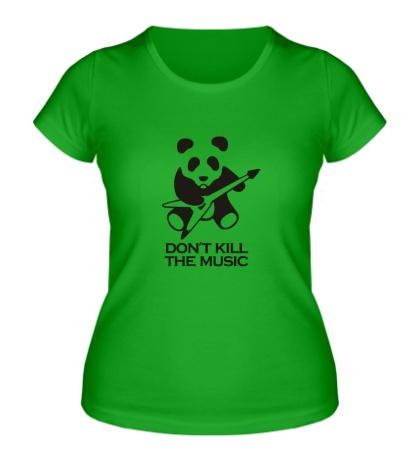 Женская футболка Dont Kill The Music