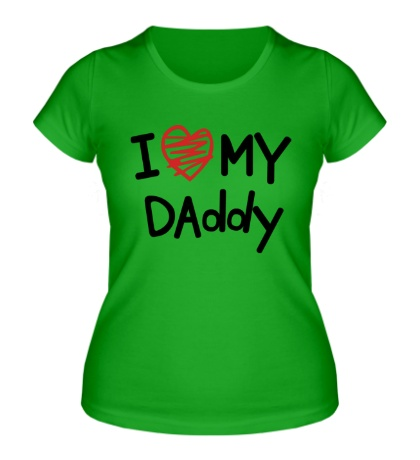 Женская футболка I love my Daddy